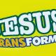 Jesus Transforma
